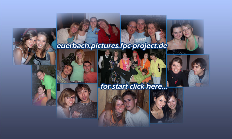 euerbach.pictures.fpc-project.de  -  for start click here...